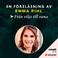 Från vilja till vana - Emma Pihl