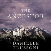 The Ancestor: A Novel - Danielle Trussoni