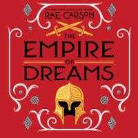 The Empire of Dreams - Rae Carson