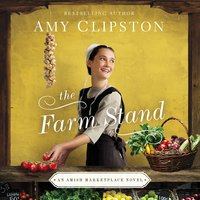 The Farm Stand - Amy Clipston