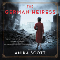The German Heiress: A Novel - Anika Scott