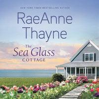 The Sea Glass Cottage: A Novel - RaeAnne Thayne