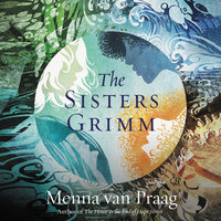 The Sisters Grimm: A Novel - Menna van Praag