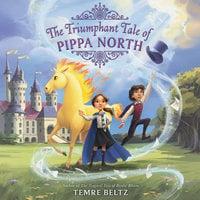 The Triumphant Tale of Pippa North - Temre Beltz