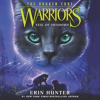 Warriors: The Broken Code #3 – Veil of Shadows - Erin Hunter