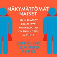 Näkymättömät naiset - Caroline Criado-Perez