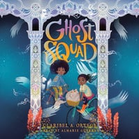 Ghost Squad - Claribel A. Ortega