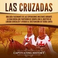 Las Cruzadas - Captivating History