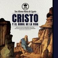 Cristo y el Árbol de la Vida. - San Alfonso María de Ligorio, Pablo Claret