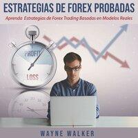 Estrategias de Forex Probadas - Wayne Walker
