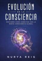 Evolución de la Consciencia - Nurya Reig