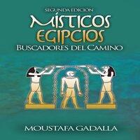 Místicos Egipcios : Buscadores del Camino - Moustafa Gadalla