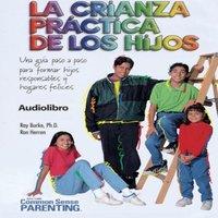La Crianza Practica De Los Hijos - Ray Burke, Ron Herron