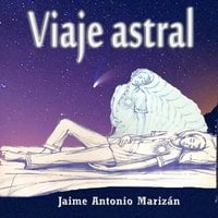 Viaje astral - Jaime Antonio Marizán