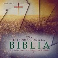 Una introducción a la Biblia - Carol S. John
