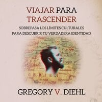 Viajar para Trascender (Travel as Transformation) - Gregory V. Diehl