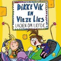 Dikke Vik en vieze Lies lachen om liefde - Sunna Borghuis