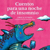 Cuentos para una noche de insomnio - Jorge A. Estrada