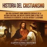 Historia del Cristianismo - Captivating History