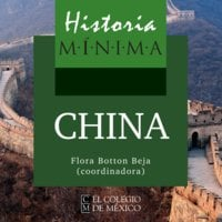 Historia mínima de China - Flora Botton Beja
