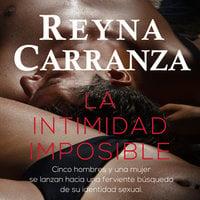 La intimidad imposible - Reyna Carranza