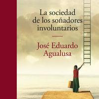 La sociedad de los soñadores involuntarios - Jose Eduardo Agualusa