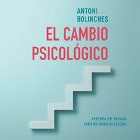 El cambio psicológico - Antoni Bolinches