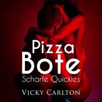 Pizzabote - Scharfe Quickies - Vicky Carlton