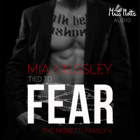 The Moretti Family: Tied To Fear - Mia Kingsley