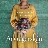 Arvtagerskan - Anne Karin Elstad