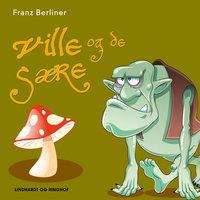 Ville og de sære - Franz Berliner