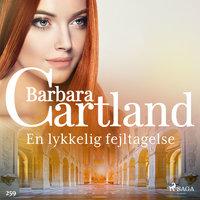 En lykkelig fejltagelse - Barbara Cartland