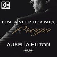 Un Americano, Prego - Aurelia Hilton