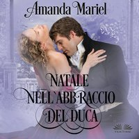 Natale nell'Abbraccio del Duca - Amanda Mariel