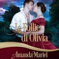 Le Follie di Olivia - Amanda Mariel