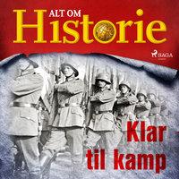 Klar til kamp - Alt Om Historie