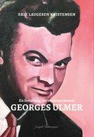 En fortælling om verdensstjernen Georges Ulmer - Erik Laugesen Kristensen