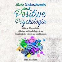 Mehr Lebensfreude durch Positive Psychologie - Felix Hahnemann