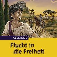 Flucht in die Freiheit - Patricia St.John