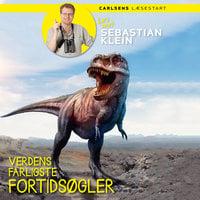 Læs med Sebastian Klein - Verdens farligste fortidsøgler - Sebastian Klein