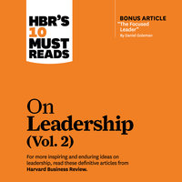 HBR's 10 Must Reads on Leadership (Vol. 2) - Harvard Business Review