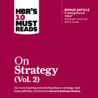 HBR's 10 Must Reads on Strategy (Vol. 2) - Harvard Business Review