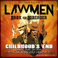 Lawmen: Rook & Berenger – Childhood's End - Matthew Kadish