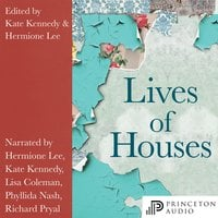 Lives of Houses - Hermione Lee, Kate Kennedy