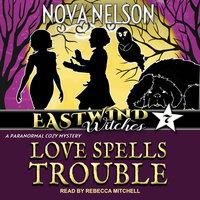 Love Spells Trouble - Nova Nelson