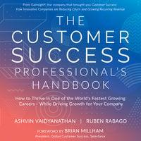 The Customer Success Professional's Handbook - Ruben Rabago, Ashvin Vaidyanathan