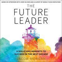 The Future Leader - Jacob Morgan