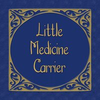 The Little Medicine Carrier - Unkown