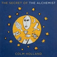 The Secret of The Alchemist - Colm Holland