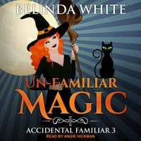 Un-Familiar Magic - Belinda White